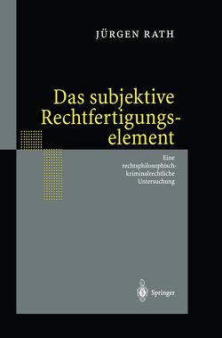 Das subjektive Rechtfertigungselement von Rath,  Jürgen