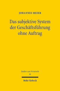 Das subjektive System der Geschäftsführung ohne Auftrag von Meier,  Johannes