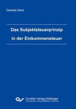 Das Subjektsteuerprinzip in der Einkommensteuer von Danz,  Daniela