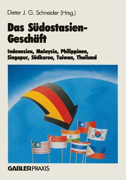 Das Südostasien-Geschäft von Schneider,  Dieter J.G.