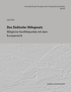 Das Südtiroler Höfegesetz von Früh,  Lisa