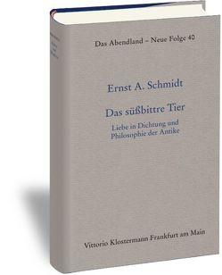 Das süßbittre Tier von Schmidt,  Ernst A