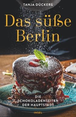 Das süße Berlin von Dückers,  Tanja