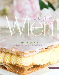 Das süße Wien von Haslinger,  Josef, Hauswirth,  Sabine