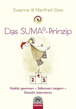 Das SUMA ® Prinzip – Vitalität gewinnen, Selbstwert steigern, Gewicht balancieren von Gass,  Manfred, Gass,  Susanne