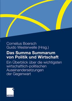 Das Summa Summarum von Politik und Wirtschaft von Boersch,  Cornelius, Westerwelle,  Guido