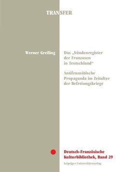 """Das """"Sündenregister der Franzosen in Teutschland"""" von Greiling,  Werner"""