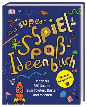 Das super Spiel-Spaß-Ideenbuch von Judson,  Peter