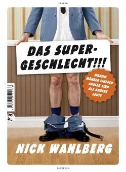 DAS SUPERGESCHLECHT!!! von Wahlberg,  Nick