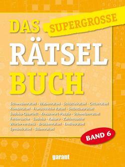 Das supergrosse Rätselbuch Band 6 von garant Verlag GmbH