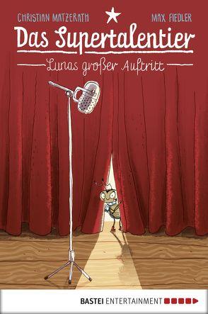 Das Supertalentier – Lunas großer Auftritt von Fiedler,  Max, Matzerath,  Christian
