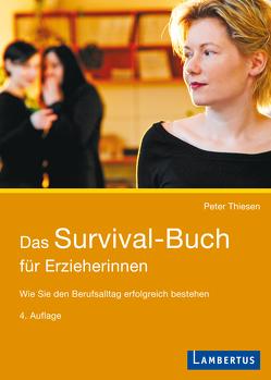 Das Survival-Buch für Erzieherinnen von Thiesen,  Peter