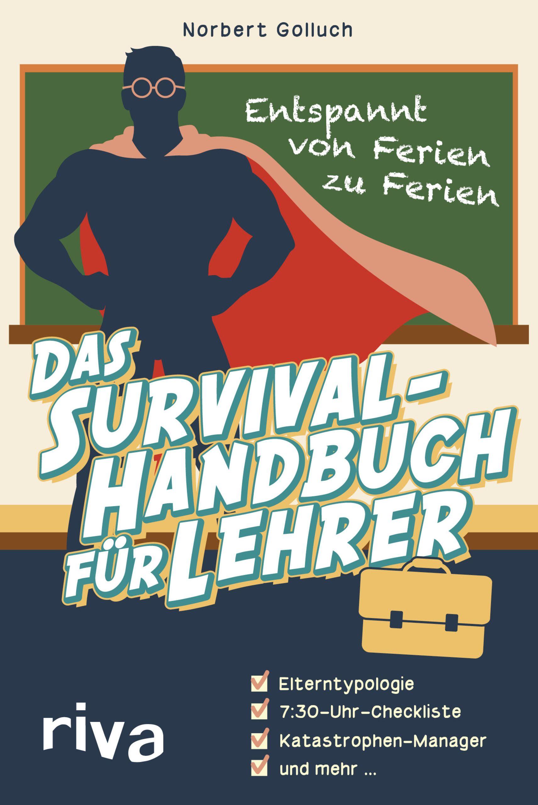 Das Survival-Handbuch für Lehrer von Golluch, Norbert: Entspannt von