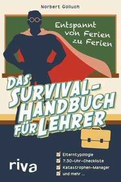 Das Survival-Handbuch für Lehrer von Golluch,  Norbert