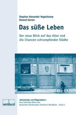 Das süße Leben von Günter,  Roland, Pabel,  Hilmar, Vogelskamp,  Stephan Alexander