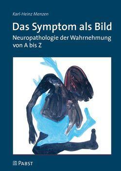 Das Symptom als Bild von Menzen,  Karl Heinz