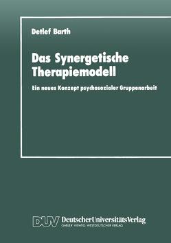 Das Synergetische Therapiemodell von Barth,  Detlef