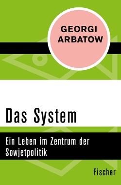 Das System von Arbatow,  Georgi, Laudann,  Regine