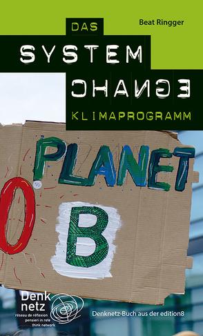Das System Change Klimaprogramm von Franzini,  Luzian, Kuhn,  Nadia, Ringger,  Beat, Wermuth,  Cédric