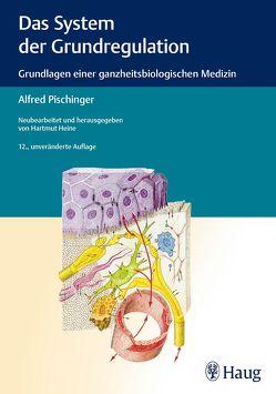 Das System der Grundregulation von Heine,  Hartmut, Missoni,  Gerda, Piaty,  Martin, Pischinger,  Georg