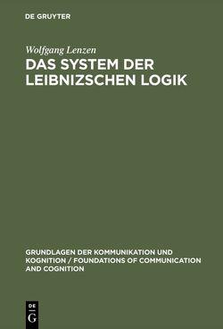 Das System der Leibnizschen Logik von Lenzen,  Wolfgang