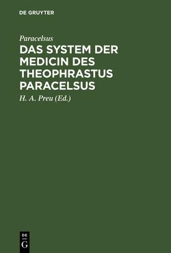 Das System der Medicin des Theophrastus Paracelsus von Leupoldt,  J. M., Paracelsus, Preu,  H. A.