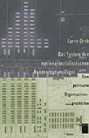 Das System der nationalsozialistischen Konzentrationslager von Orth,  Karin
