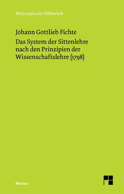Das System der Sittenlehre nach den Prinzipien der Wissenschaftslehre (1798) von Fichte,  Johann Gottlieb, Verweyen,  Hansjürgen