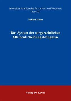 Das System der sorgerechtlichen Alleinentscheidungsbefugnisse von Heine,  Nadine