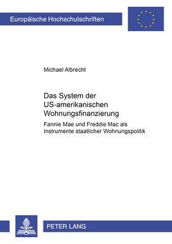Das System der US-amerikanischen Wohnungsfinanzierung von Albrecht,  Michael