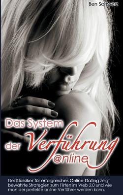 Das System der Verführung: Online Dating 2.0 von Schwarz,  Ben