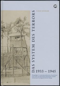 Das System des Terrors 1933 – 1945 von Geissler,  Claus
