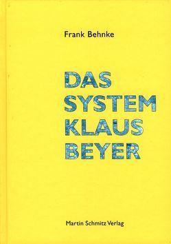 Das System Klaus Beyer von Behnke,  Frank, Buttgereit,  Jörg, Kuhlbrodt,  Detlef, Schlingensief,  Christoph