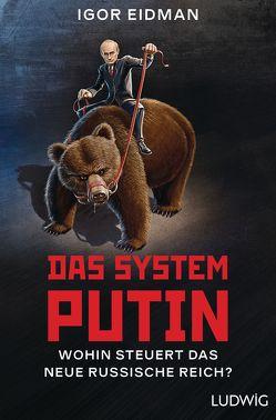 Das System Putin von Eidman,  Igor, Freckmann,  Anja