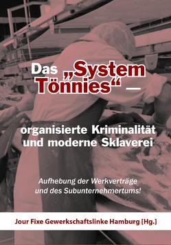 """Das """"System Tönnies"""" – organisierte Kriminalität und moderne Sklaverei von Jour Fixe Gewerkschaftslinke Hamburg [Hg.]"""