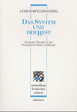 Das System und der Rest von Müller-Schöll,  Ulrich
