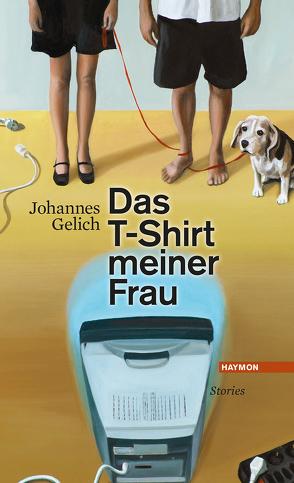 Das T-Shirt meiner Frau von Gelich,  Johannes