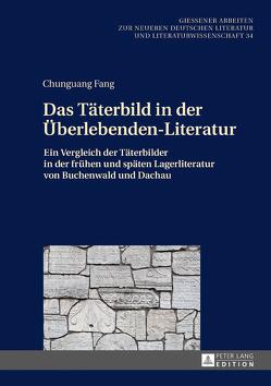 Das Täterbild in der Überlebenden-Literatur von Fang,  Chunguang