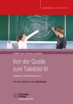 Das Tafelbild im Geschichtsunterricht Band III, nur Buch von Kohl,  Herbert, Wunderer,  Hartmann