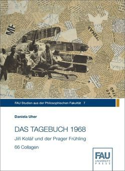 DAS TAGEBUCH 1968. Jiří Kolář und der Prager Frühling von Uher,  Daniela