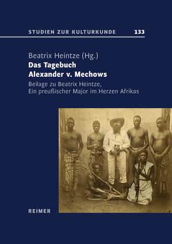 Das Tagebuch Alexander v. Mechows von Heintze,  Beatrix