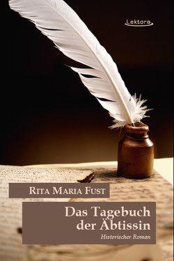 Das Tagebuch der Äbtissin von Fust,  Rita Maria, Thielsen,  Oliver