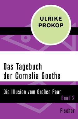 Das Tagebuch der Cornelia Goethe von Prokop,  Ulrike