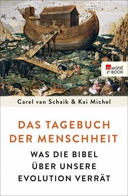 Das Tagebuch der Menschheit von Michel,  Kai, Schaik,  Carel van