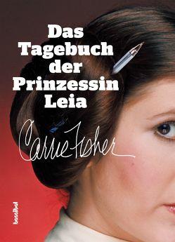 Das Tagebuch der Prinzessin Leia von Fisher,  Carrie, Tepper,  Alan