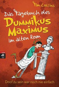 Das Tagebuch des Dummikus Maximus im alten Rom – von Collins,  Tim, Müller,  Carolin