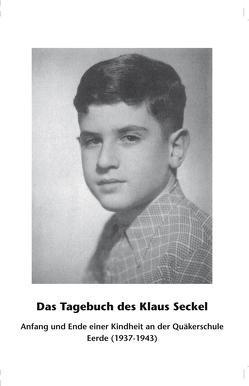 Das Tagebuch des Klaus Seckel von Brandt,  Susanne, Kappe,  Rainer, Schilling,  Ruth, Seckel,  Klaus