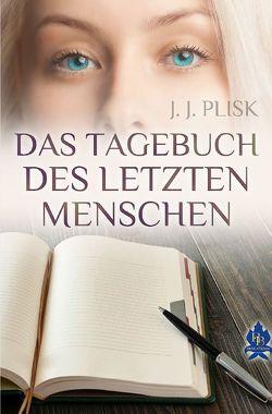 Das Tagebuch des letzten Menschen von Plisk,  J.J.