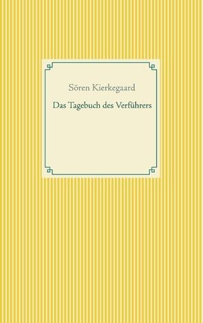 Das Tagebuch des Verführers von Kierkegaard,  Soeren