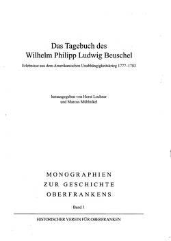 Das Tagebuch des Wilhelm Philipp Ludwig Beuschel von Lochner,  Horst, Mühlnikel,  Marcus
